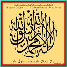 Shahada La ilaha illa Llah, Muhammadun rasulu'Llah There is no God, but one God, and Muhammad is his Prophet - Amaana.org  http://www.amaana.org/ismaili/understanding-more-about-islam-harvard-university/