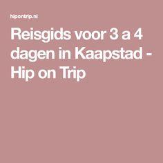 Reisgids voor 3 a 4 dagen in Kaapstad - Hip on Trip