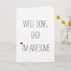 Ad: Expires soon! Fathers Day - Up to Off Cards Shirts Hats More sitewide - Expires: PM: Well Done Dad Im Awesome Happy Fathers Day Funny, First Fathers Day, Happy Mothers, Diy Father's Day Gifts, Father's Day Diy, Dad Gifts, Grandparent Gifts, Grandma Gifts, Father's Day Drawings