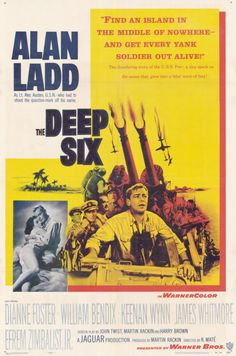 THE DEEP SIX (1958) - Alan Ladd - Diane Foster - William Bendix - Keenan Winn - James Whitmore - Efrem Zimbalist Jr. - A Jaguar Production - Directed by Rudolph Mate - Warner Bros. 1958 movie posters | Deep Six Movie Posters From Movie Poster Shop