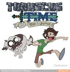 Adventure Time: With Gryphon the dog and Toby the human!