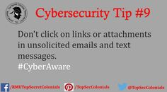 Don't click on links or attachments in unsolicited emails and text messages. #CyberAware