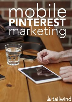 Is your Pinterest strategy ready for a mobile world?