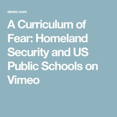 A Curriculum of Fear: Homeland Security and US Public Schools on Vimeo