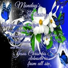 Have a Blessed Monday! Monday Blessings, Good Night Blessings, Morning Blessings, Happy Monday Morning, Happy Day, Inspirational Morning Prayers, Have A Blessed Monday, Christian Greetings, Monday Greetings