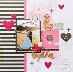 You & Me | Off the Rails Scrapbooking Tutorial | Maggie Holmes Shine collection | D-lish Scraps embellishments
