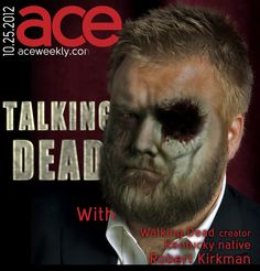 The Ace interview with Walking Dead creator (and Kentucky native) Robert Kirkman. Original photo by Meagan Mack. Zombie fx Chris Snider. Interview at aceweekly.com by Evan Albert.