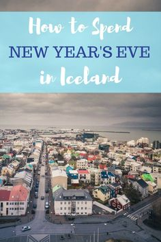 If you're looking for somewhere amazing to spend New Year's Eve, look no further than Iceland. These tips will help you plan your New Year's Eve in Iceland!