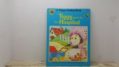 Tiggy Goes to The Hospital, A happy ending book, Honey Bear books, 1983, vintage kids book by RandomGoodsBookRoom on Etsy