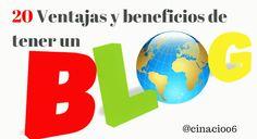 20 Ventajas y beneficios de tener un blog #infografía