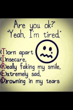 Are you okay, yah Im tired....