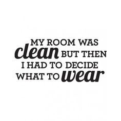 my room was clean but then I had to decide what to wear // everytime!