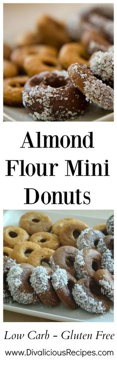almond flour donuts Low carb & gluten free mini donuts made with almond flour. Recipe - http://divaliciousrecipes.com/2011/08/22/almond-flour-mini-donuts/