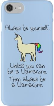 Always Be Yourself, Unless You Can Be A Llamacorn iPhone 7 Cases
