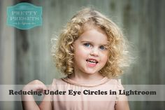 Fixing Under-Eye Circles in Lightroom | Pretty Presets for Lightroom