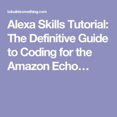 Alexa Skills Tutorial: The Definitive Guide to Coding for the Amazon Echo… Alexa Skills, Alexa Dot, Alexa Echo, Camera Hacks, Camera Tips, Amazon Echo Tips, Amazon Dot, Best Home Theater System