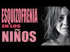La Esquizofrenia en los Niños - YouTube