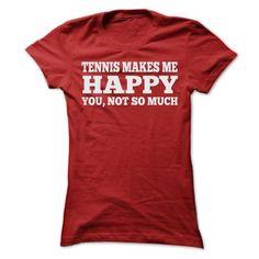 TENNIS MAKES ME HAPPY T Shirts, Hoodies, Sweatshirts. CHECK PRICE ==► https://www.sunfrog.com/Sports/TENNIS-MAKES-ME-HAPPY-T-SHIRTS-Ladies.html?41382