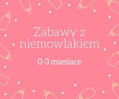 ZABAWY Z NIEMOWLAKIEM 0-3 MIESIĄCE, newborn