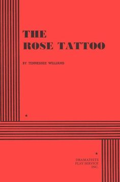 The Rose Tattoo. by Tennessee Williams…