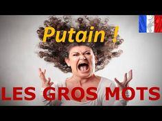 Apprendre le français. Les gros mots français - YouTube