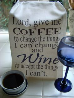"""""""Lord give me Coffee to change the things I can change, and Wine to accept the things I can't."""" A spin on the serenity prayer with wine and coffee. Funny kitchen tea towel. Perfect gift for the over w"""