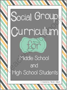Social Group Curriculum for Middle and High School Students from Speech Peeps on TeachersNotebook.com (71 pages)  - An entire social group curriculum for a year! This huge 70 page packet includes everything from starting up your first social group to providing engaging and organized lessons (with all materials needed) for 20 sessions. Your students will be learning fun