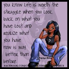 Life is worth the struggle