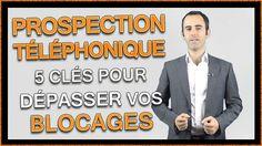 Prospection Téléphonique : 5 Clés pour éliminer vos Blocages et Prospecter avec Succès !