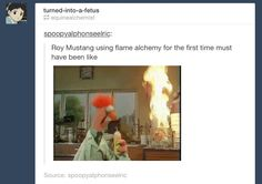 mustang using flame alchemy for the first time XD