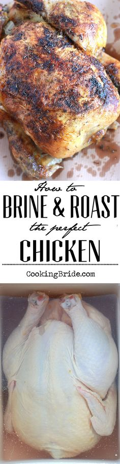 Tips and tricks for brining and roasting the perfect chicken. #ChickenRecipes