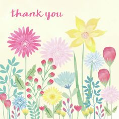 Jane Ryder-gray - Watercolour Flowers Thank You Thank U Cards, Thank You Greetings, Thank You Notes, Birthday Greetings, Thank You Images, Holiday Messages, Beautiful Flowers Pictures, Card Sentiments, Birthday Thank You