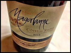 El Alma del Vino.: Domaine de Magalanne Côtes du Rhone Rouge 2012.