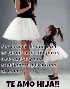 Ser mamá de una niña es ganar una cómplice, una amiga y una compañera para toda la vida. Te amo hija