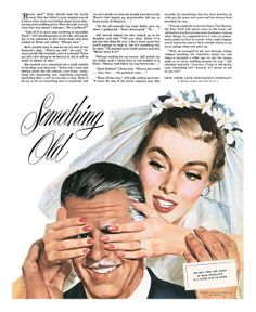 """Something Old""...it's unfortunately the groom! ~ 1952 New York Life Insurance ad."