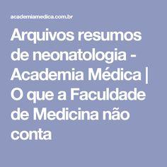 Arquivos resumos de neonatologia - Academia Médica | O que a Faculdade de Medicina não conta