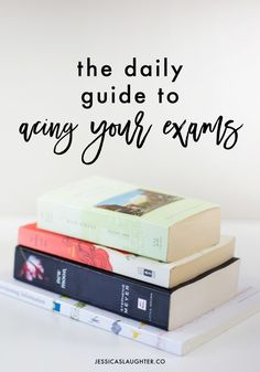 The Daily Guide To Acing Your Exams