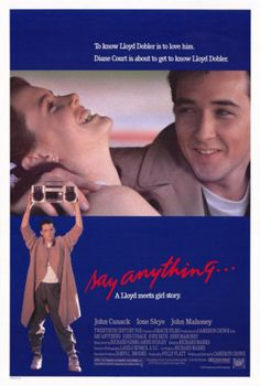 Say Anything-my favorite movie for a very very long time.