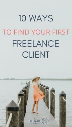 10 ways to find your first #freelance client! // The Freelance Hustle -- #clients #business