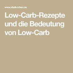 Low-Carb-Rezepte und die Bedeutung von Low-Carb