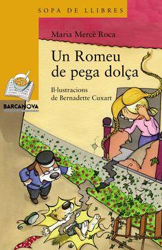 FEBRER-2015. Maria Mercè Roca. Un Romeu de pega dolça. Ficció (6-8 anys).