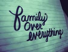 quotes.com  There is the family you are born with and the family you choose. Both over everything.