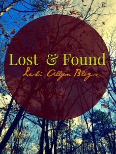 Lesli Allyn Blogs: Lost and Found