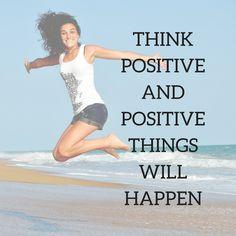 Think positive and positive things will happen. http://newestweightloss.com #weightloss #diet #weightlossmotivation #fitspo