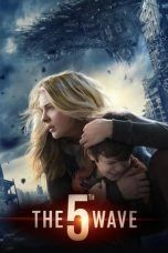The 5th Wave (2016) The 5th Wave Cast, The 5th Wave Book, The 5th Wave Movie, The 5th Wave 2016, The 5th Wave Series, Nick Robinson, Chloe Grace Moretz, Science Fiction, Hd Movies Online
