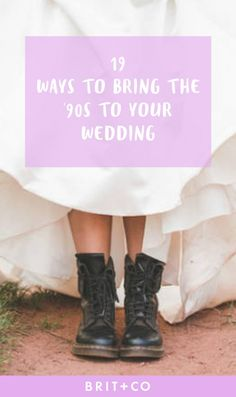 18 Classy + Cute Ways to Bring 90s Style to Your Wedding via Brit + Co