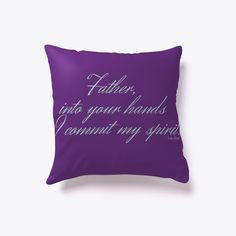 Father, into your hands I commit my spirit. Throw Pillows with quotes. Christian Messages, Christian Gifts, Christian Quotes, Throw Pillow Covers, Throw Pillows, God First, Christians, Bible Verses, Father