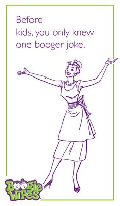 Before kids, you only knew one booger joke. Moms - can you relate? Boogers | humor | laughs | kids are gross