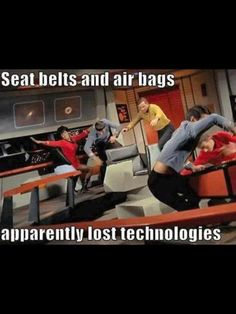 Fun fact!!!! Seat Belts werent mandatory in the 60s in cars, so why should they be on space ships? Thats why everyone goes flying for the dramatic shots lol