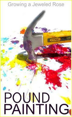 Pound painting with ice paint and a hammer- so fun and pounding the frozen paint produces super cool effects, too!